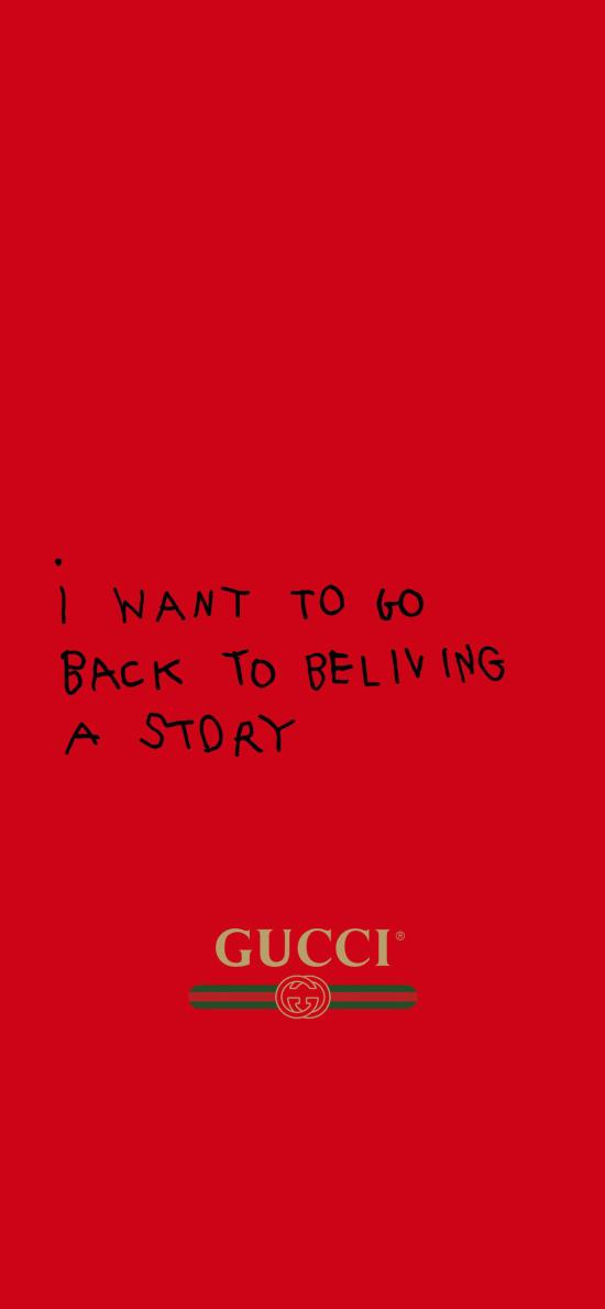 GUCCI 红色 奢侈品牌 i want to back to beliving a story