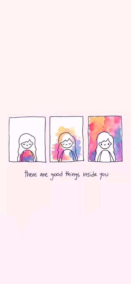There are good things inside you