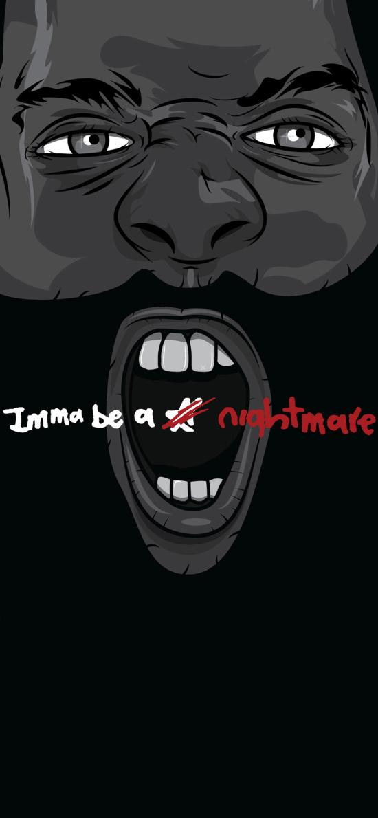 呐喊 黑暗 imma be a nightmare 酷 噩梦