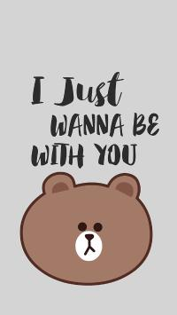 我只想和你在一起 line friends 布朗熊 英文 i just wanna be with you