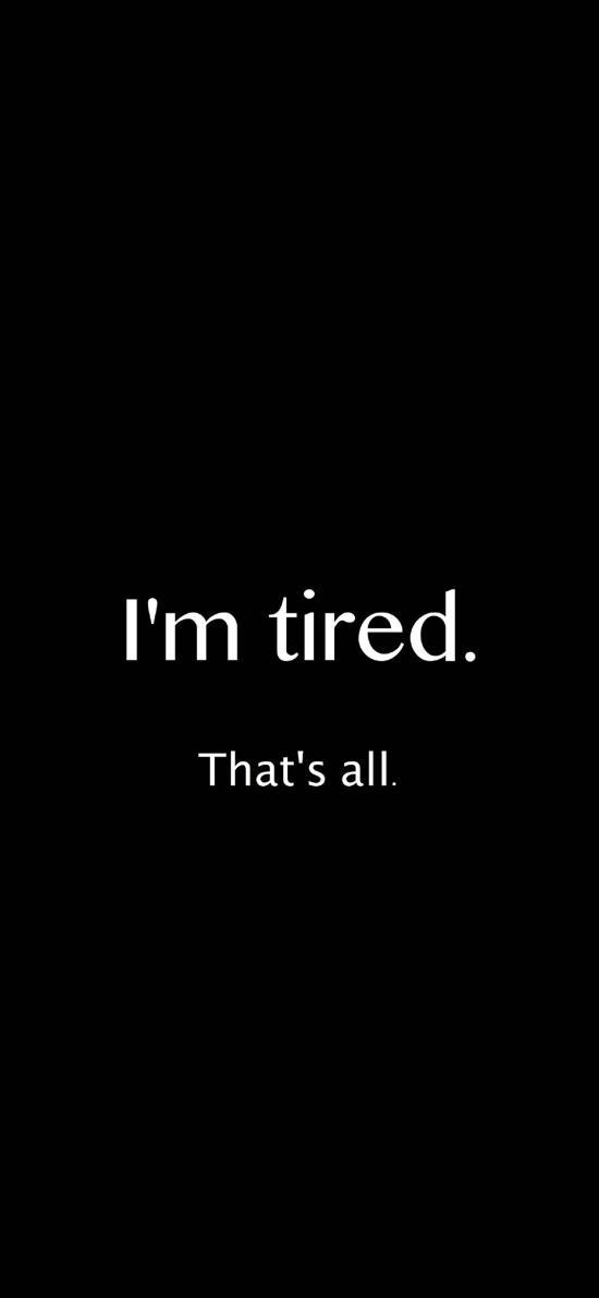 我累了 就这样 I'm tired that's all 黑色 英文 英语
