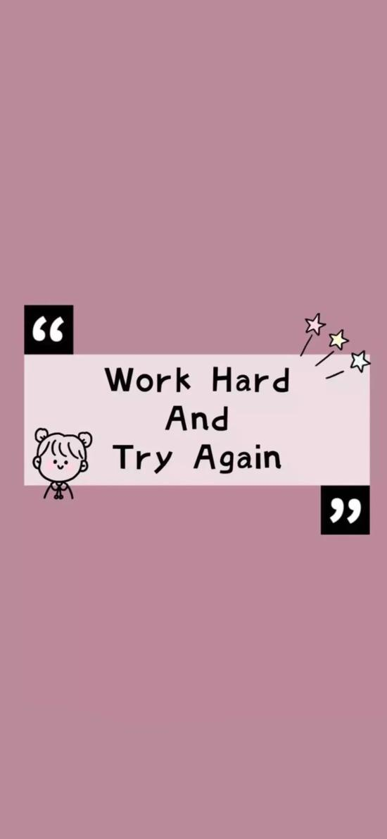 work hard and try again