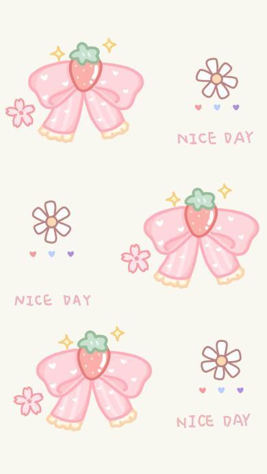 nice day 美好的一天 蝴蝶结 草莓 花朵