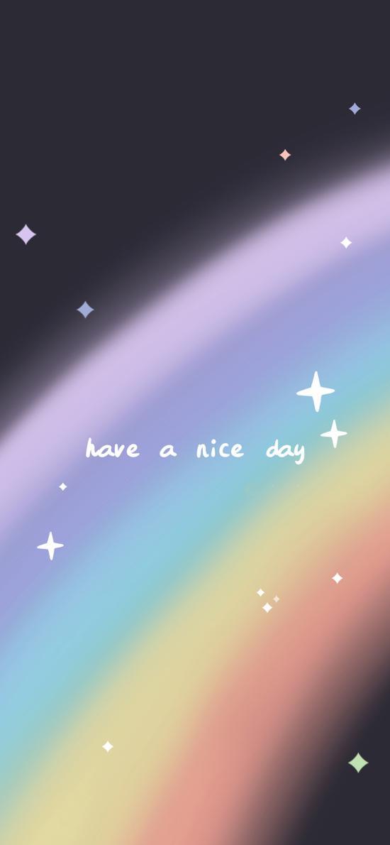 have a nice day 拥有美好的一天 彩虹 英文